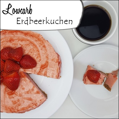 Lowcarb Erdbeerkuchen ohne backen